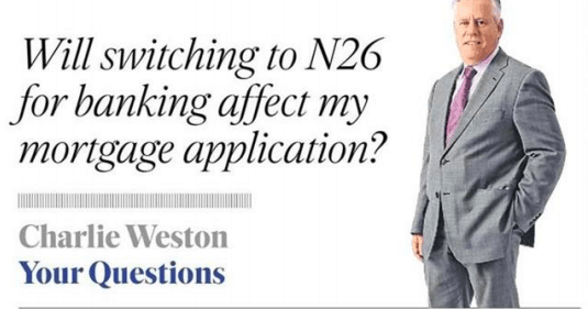 Your Questions: Will switching to N26 for banking affect my mortgage application?